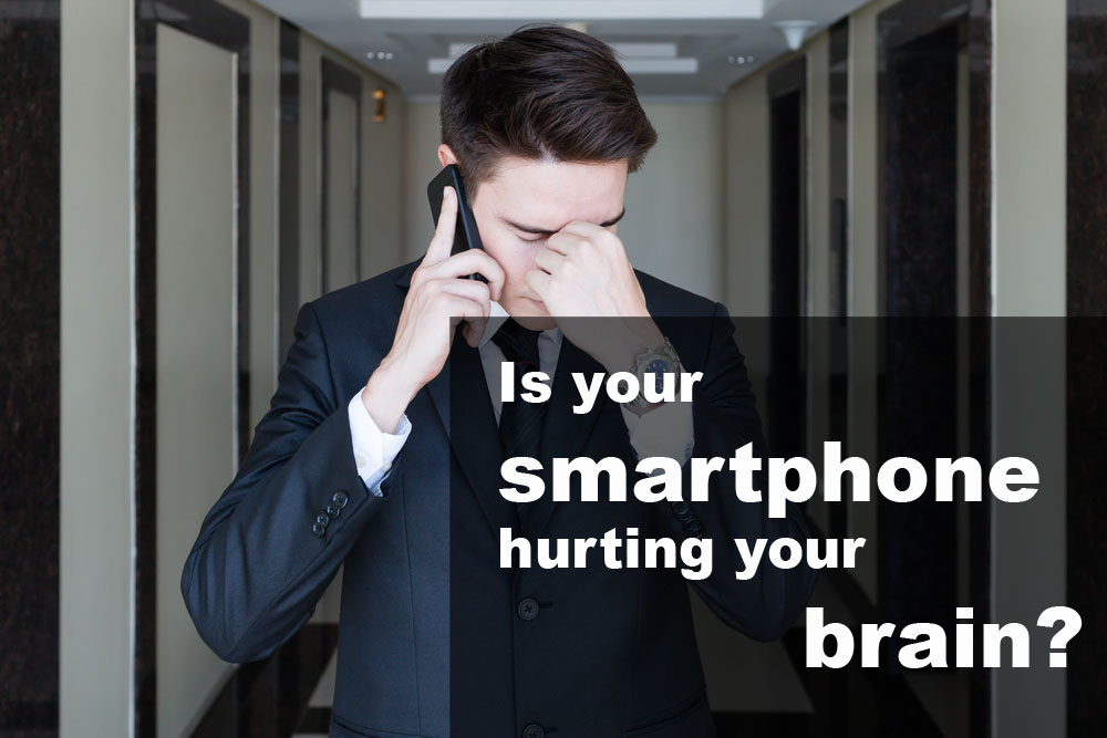 Is Your Smartphone Hurting Your Brain?